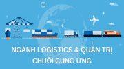 Logistics và quản lý chuỗi cung ứng điểm chuẩn 2021❤️và đầy đủ các năm